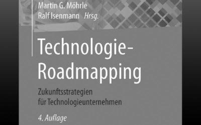 """""""Technologie-Roadmapping – Zukunftsstrategien für Technologieunternehmen"""" – 4. Auflage"""